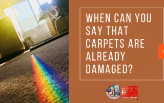 When can you say that carpets are already damaged?